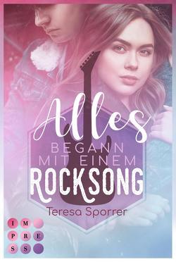Alles begann mit einem Rocksong (Die Rockstar-Reihe) von Sporrer,  Teresa
