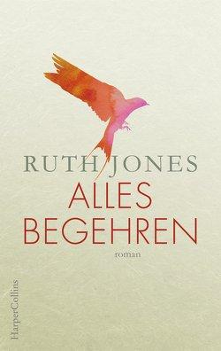 Alles Begehren von Jones,  Ruth, Walther,  Julia