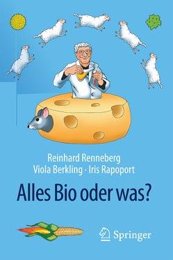 Alles Bio oder was? von Berkling,  Viola, Rapoport,  Iris, Renneberg,  Reinhard
