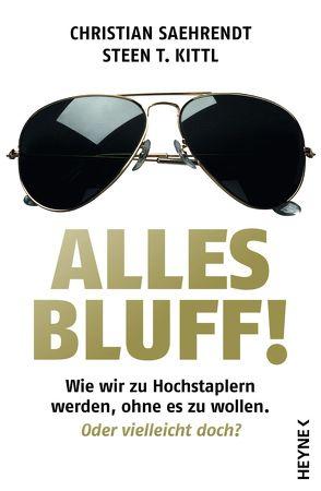 Alles Bluff! von Kittl,  Steen T., Saehrendt,  Christian