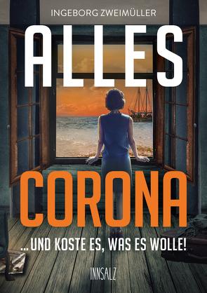 Alles Corona von Zweimüller,  Ingeborg