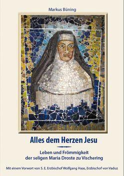 Alles dem Herzen Jesu von Büning,  Markus, Haas,  Wolfgang