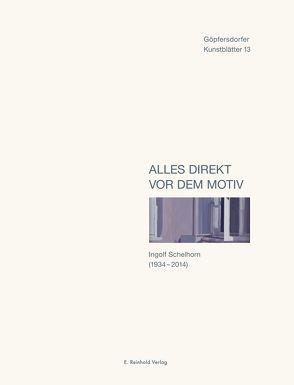 Alles direkt vor dem Motiv von Gleisberg,  Dieter, Lichtenstein,  Günter, Schelhorn,  Ingolf