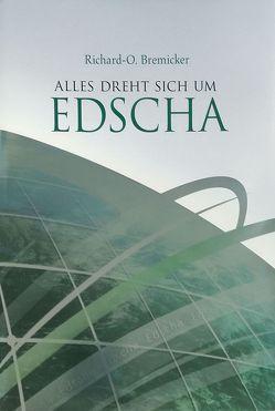 Alles dreht sich um Edscha von Bremicker,  Richard-O.