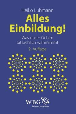 Alles Einbildung! von Luhmann,  Heiko J.