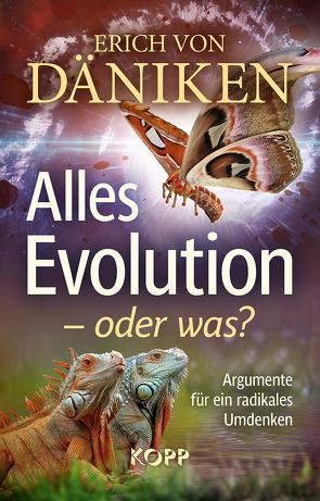 Alles Evolution – oder was? von Däniken,  Erich von