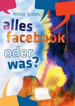 Alles Facebook oder was? von Spalato,  Athina