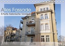 Alles Fassade – Erfurts historische Vorstadt (Tischkalender 2018 DIN A5 quer) von Flori0,  k.A.