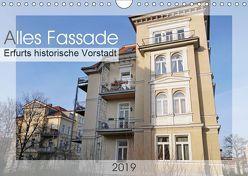 Alles Fassade – Erfurts historische Vorstadt (Wandkalender 2019 DIN A4 quer) von Flori0