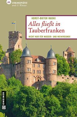 Alles fließt in Tauberfranken von Radke,  Horst-Dieter