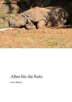 Alles für die Katz von Sträter,  Hans