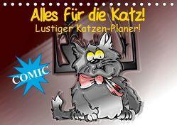 Alles für die Katz! Lustiger Katzen-Planer (Tischkalender 2019 DIN A5 quer) von Stanzer,  Elisabeth