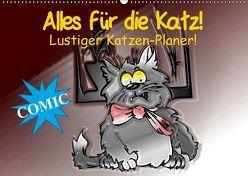 Alles für die Katz! Lustiger Katzen-Planer (Wandkalender 2019 DIN A2 quer) von Stanzer,  Elisabeth