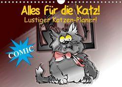 Alles für die Katz! Lustiger Katzen-Planer (Wandkalender 2019 DIN A4 quer) von Stanzer,  Elisabeth
