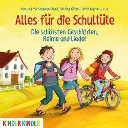 Alles für die Schultüte. Die schönsten Geschichten, Reime und Lieder von Goeschl,  Bettina, Schad,  Stephan, u.v.a.