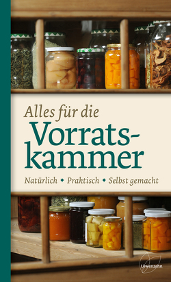Alles für die Vorratskammer von Löwenzahn Verlag