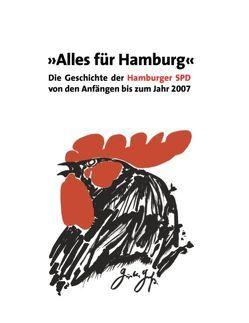 Alles für Hamburg von Büttner,  Ursula, Holstein,  Christoph, Kopitzsch,  Franklin, Kutz-Bauer,  Helga, Martens,  Holger, Oldenburg,  Christel, Schütze,  Michael, Woyke,  Meik