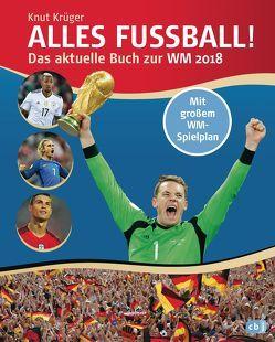 Alles Fußball – Das aktuelle Buch zur WM 2018 von Krüger,  Knut