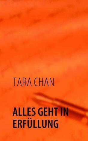 ALLES GEHT IN ERFÜLLUNG von CHAN,  TARA