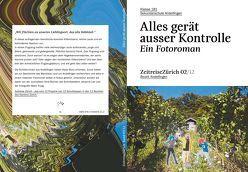 Alles gerät ausser Kontrolle – Ein Fotoroman von Bucher,  Gina, Lier,  Johanna, Truog,  Mara