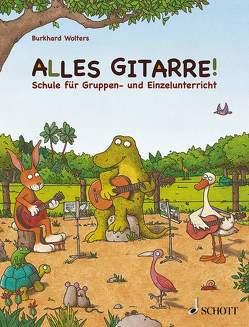 Alles Gitarre! von Bernhard,  Martin, Wolters,  Burkhard