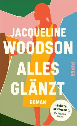 Alles glänzt von Eglinger,  Yvonne, Woodson,  Jacqueline
