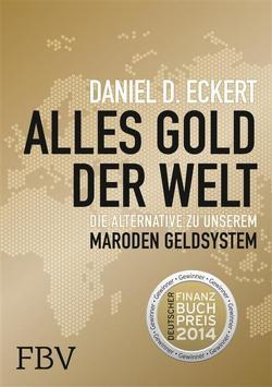 Alles Gold der Welt von Eckert,  Daniel D.