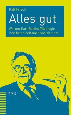 Alles gut von Frisch,  Ralf