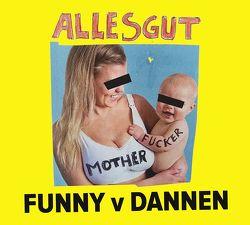 Alles gut, Motherfucker von van Dannen,  Funny