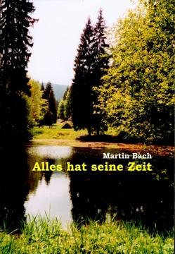 Alles hat seine Zeit von Bach,  Martin