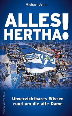 Alles Hertha! von Jahn,  Michael