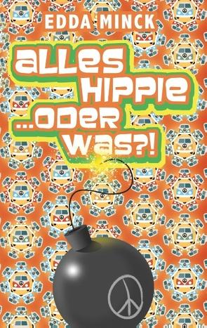 Alles Hippie… oder was?! von Minck,  Edda