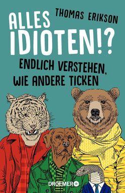 Alles Idioten!? von Broermann,  Christa, Erikson,  Thomas
