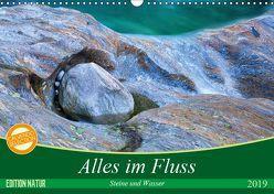 Alles im Fluss – Steine und Wasser (Wandkalender 2019 DIN A3 quer) von Schikore,  Martina