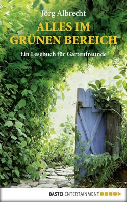 Alles im grünen Bereich von Albrecht,  Jörg