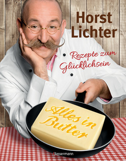 Alles in Butter von John,  John M., Lichter,  Horst