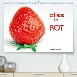 Alles in Rot (Premium, hochwertiger DIN A2 Wandkalender 2020, Kunstdruck in Hochglanz) von Haafke,  Udo