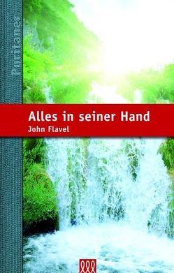 Alles in seiner Hand von Flavel,  John