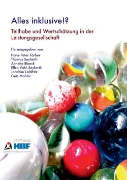 Alles Inklusive!? von Blunck,  Annette, Färber,  Hans-Peter, Leibfritz,  Joachim, Mohler,  Gert, Seyfarth,  Thomas, Vahl-Seyfarth,  Ellen