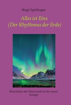 Alles ist Eins (Der Rhythmus der Erde) von Spielhagen,  Birgit