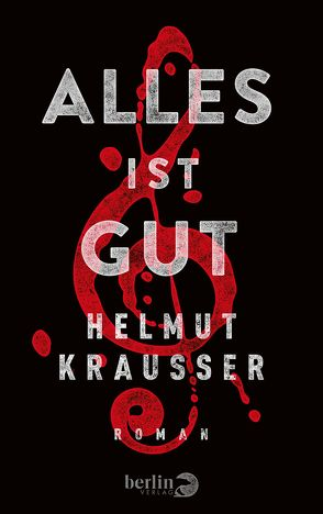 Alles ist gut von Krausser,  Helmut
