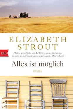 Alles ist möglich von Roth,  Sabine, Strout,  Elizabeth