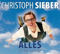 Alles ist nie genug von Sieber,  Christoph