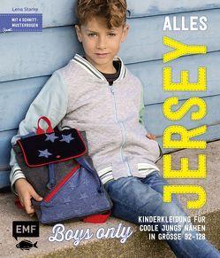 Alles Jersey – Boys only: Kinderkleidung für coole Jungs nähen von Starke,  Lena