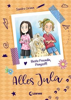 Alles Jula 4 – Beste Freundin, Ponyzoff! von Grimm,  Sandra, Rath,  Tessa
