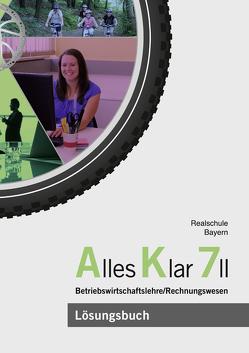 Alles Klar 7 II – Betriebswirtschaftslehre/Rechnungswesen von Binder,  Franz, Grein,  Thomas, Lederer,  Dr. Andrea, Leydel,  Christine, Marchl,  Christian, Meier,  Dr. Michael, Schlotter,  Stefan
