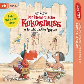 Alles klar! Der kleine Drache Kokosnuss erforscht das Alte Ägypten von Dieler,  Alfred, Schepmann,  Philipp, Siegner,  Ingo