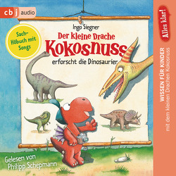 Alles klar! Der kleine Drache Kokosnuss erforscht… Die Dinosaurier von Schepmann,  Philipp, Siegner,  Ingo