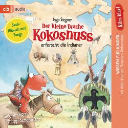 Alles klar! Der kleine Drache Kokosnuss erforscht: Die Indianer von Schepmann,  Philipp, Siegner,  Ingo