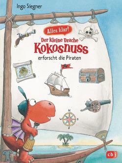 Alles klar! Der kleine Drache Kokosnuss erforscht die Piraten von Siegner,  Ingo
